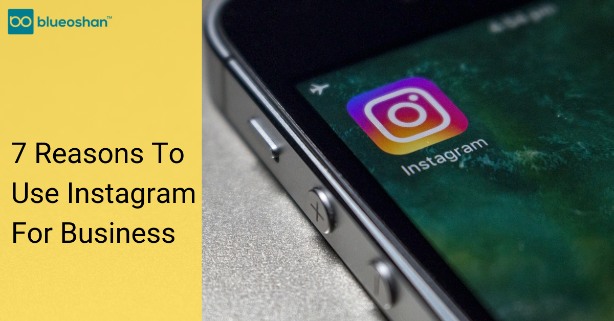 7 Reasons to Use Instagram for Business