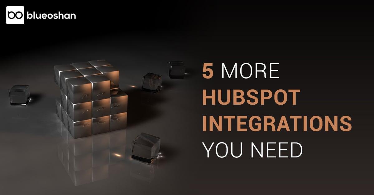 5 More HubSpot Integrations You Need