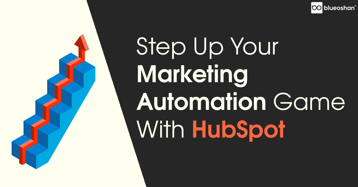 Step Up Your Marketing Game With HubSpot