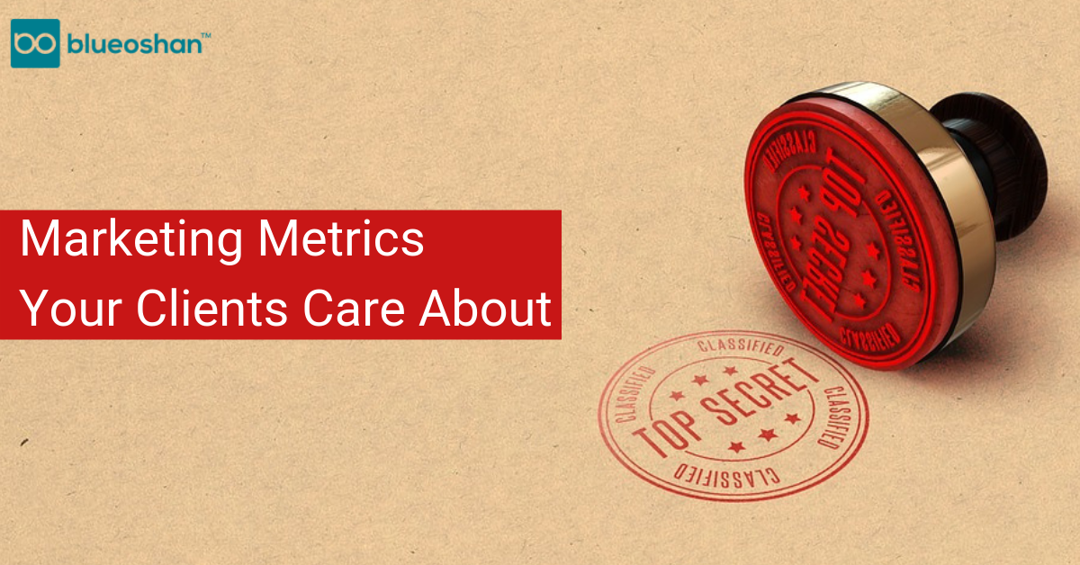 Marketing Metrics You Clients Care About