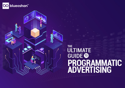 The Ultimate Guide To Programmatic Advertising